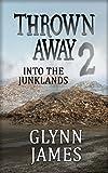Thrown Away 2 (Into the Junklands) (Thrown Away Saga)