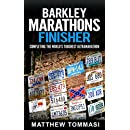 Barkley Marathons Finisher: Completing the World's Toughest Ultramarathon