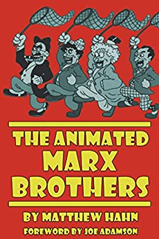 The Animated Marx Brothers by [Hahn, Matthew]