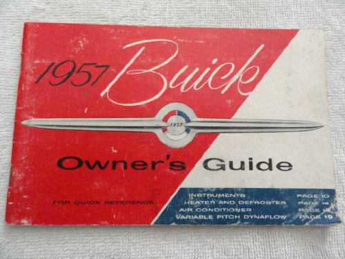 1957 BUICK FACTORY OWNERS INSTRUCTION & OPERATING MANUAL - USERS GUIDE - INCLUDES: Century, Roadmaster, Special, Super. 57