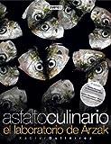 Asfalto Culinario: El Laboratorio de Arzak (Spanish Edition)
