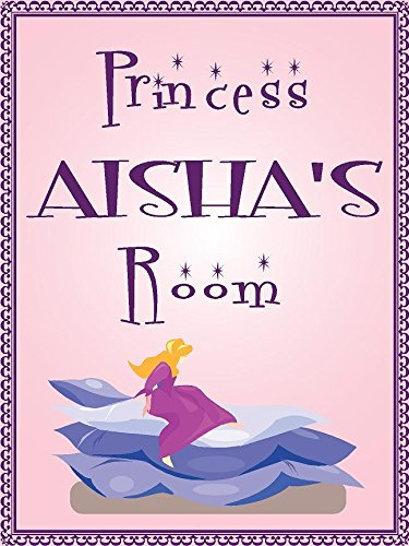 """ANY AND ALL GRAPHICS Princess Aisha Room Pink Design 9""""x12"""" Plastic Novelty Girls Room décor Sign"""