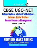 CBSE-UGC-NET: Labour Welfare & Industrial Relations/Labour & Social Welfare/Human Resource Mgt. (Previous Years' Papers solved)