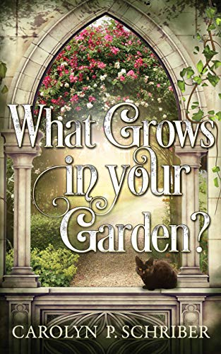 Book: What Grows in Your Garden? by Carolyn P. Schriber