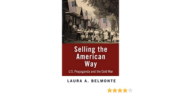 Selling the american way us propaganda and the cold war kindle selling the american way us propaganda and the cold war kindle edition by laura a belmonte politics social sciences kindle ebooks amazon fandeluxe Images
