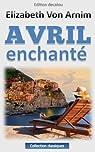 Avril enchanté (traduit) par von Arnim