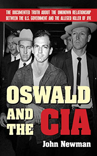 Oswald and the CIA: The Documented Truth About the Unknown
