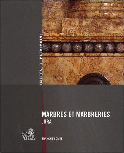 Marbres et marbreries du Jura : Franche-Comté