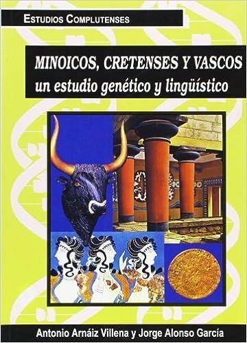 Minoicos, cretenses y vascos (Estudios Complutenses): Amazon ...