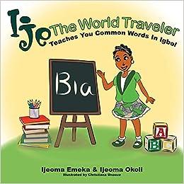 Ije the World Traveler Teaches You Common Igbo Words: Ijeoma Emeka