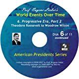 American Presidents Series: Progressive Era, Parts 1 & 2; World Events Over Time Collection