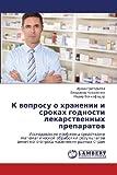 K Voprosu o Khranenii I Srokakh Godnosti Lekarstvennykh Preparatov, Grigor'eva Irina and Kovalenko Vladimir, 3659416428