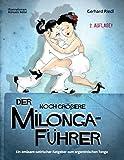 Der noch größere Milonga-Führer: Ein amüsant-satirischer Ratgeber zum argentinischen Tango