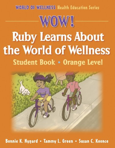 Wow! Ruby Learns About World of Wellness:Stdnt Bk-Ornge Lvl-Paper: Student Book (World of Wellness Health Education Seri