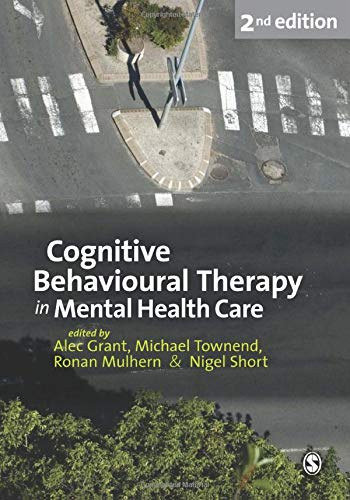 Cognitive Behavioural Therapy in Mental Health Care Alec Grant