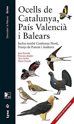 Descargar Libro Ocells De Catalunya, País Valencià I Balears: Inclou També Catalunya Nord, Franja De Ponent I Andorra Joan Estrada Bonell