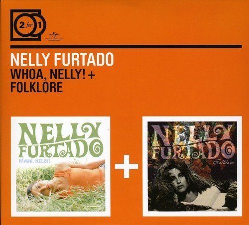 Nelly Furtado - 2 For 1 Whoa, Nelly / Folklore By Nelly Furtado - Zortam Music