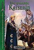 Die Reisende Kaiserin (Das Schwarze Auge: Hintergrundbände für Aventurien (Ulisses))