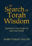 img - for In Search of Torah Wisdom - Questions You Forgot to Ask Your Rebbi book / textbook / text book