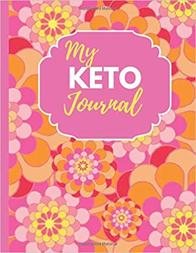 My Keto Journal: Ketogenic Diet Tracking Journal: The Ultimate Resource for Ketogenic Success