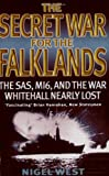 Secret War for the Falklands, Nigel West, 0751520713