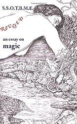 SSOTBME Revised - an essay on magic
