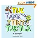 """""""The Teeny Tiny Turtle"""""""