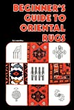 Beginner's Guide to Oriental Rugs, Linda Kline, 0894960121
