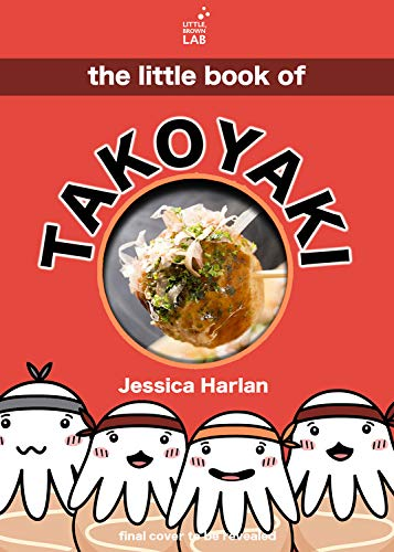 The Little Book of Takoyaki by Jessica Harlan