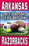 Daily Devotions for Die-Hard Fans Arkansas Razorbacks