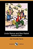 Uncle Remus and Brer Rabbit, Joel Chandler Harris, 1409926923