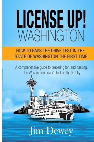 (License Up! Washington: How to pass the drive test in the State of Washington the first time. )