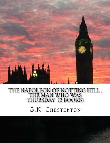 Download The Napoleon of Notting Hill  The Man Who Was Thursday  (2 Books) ebook
