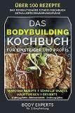 DAS BODYBUILDING KOCHBUCH - über 100 Rezepte: für Einsteiger und Profis