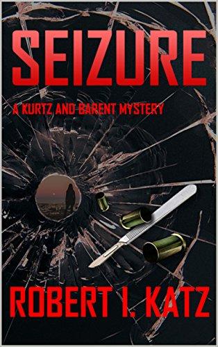 Book: Seizure - A Kurtz and Barent Mystery (Kurtz and Barent Mysteries Book 3) by Robert I. Katz