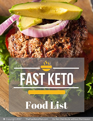 The Fast Keto Plan - Food List: The full list of foods for your successful Fast Keto weightloss plan