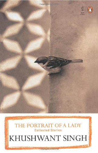 Portrait of a Lady: Collected Stories (Khushwant Singh Story The Portrait Of A Lady)