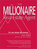 img - for Millionaire Real Estate Agent: It's Not About the Money by Gary Keller (2003-02-15) book / textbook / text book