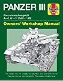 Panzer III: Panzerkampfwagen III Ausf. A to N (Sdkfz 141) (Haynes Manuals) (Owners' Workshop Manual)