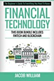 Financial Technology: This Book Bundle Includes FinTech and Blockchain
