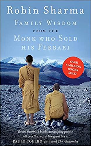 Family Wisdom From The Monk Who Sold His Ferrari Amazon Co Uk