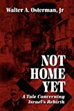 Not Home Yet, Walter A. Osterman, 1432719033