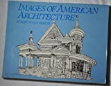 Images of American Architecture, Robert Miles Parker, 0442272413