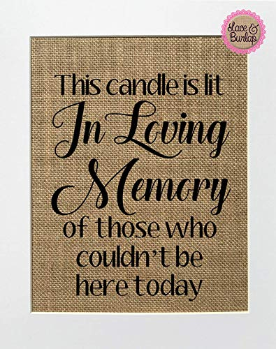 8x10 UNFRAMED This Candle Is Lit In Loving Memory of Those Who Couldn't Be Here Today/Burlap Print Sign/Rustic Country Shabby Chic Vintage Memorial Loved One Candle at Wedding (Bold Font) ()