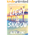 Light is the Shadow (Women of Greece Book 4)