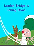 is ch - London Bridge is Falling Down
