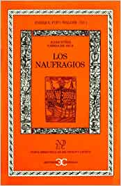 Los Naufragios . NUEVA BIBLIOTECA DE ERUDICION Y CRITICA