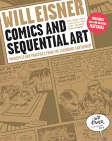 [ [ [ Comics and Sequential Art: Principles and Practices from the Legendary Cartoonist[ COMICS AND SEQUENTIAL ART: PRINCIPLES AND PRACTICES FROM THE LEGENDARY CARTOONIST ] By Eisner, Will ( Author )Jul-01-2008 - Sequential Art