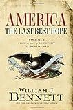 America: the Last Best Hope, William J. Bennett, 0547430078