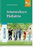 Intensivkurs Pädiatrie: mit Zugang zum Elsevier-Portal